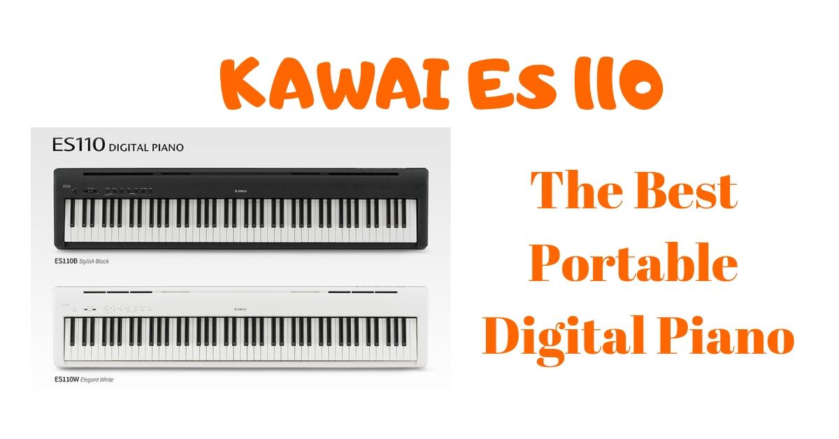 Kawai ES110 Review - Best Portable Digital Piano • Digital Piano