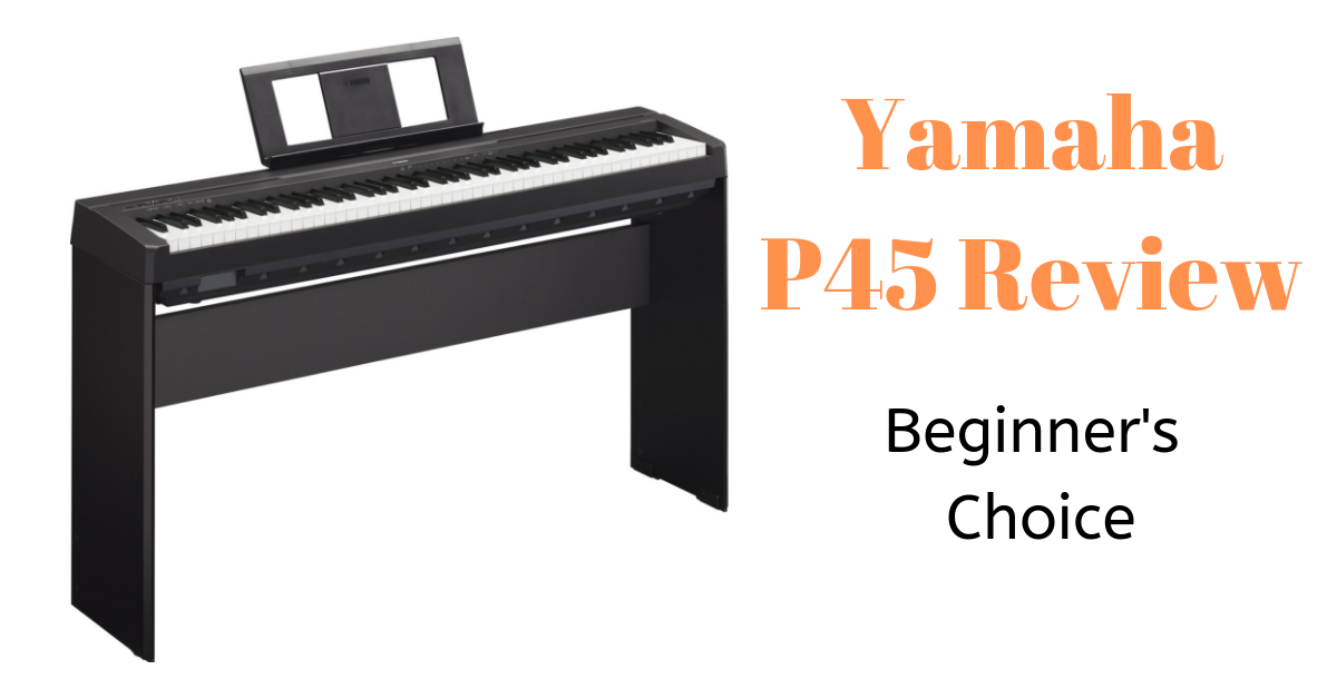 Yamaha P45 Review: Beginner's Choice