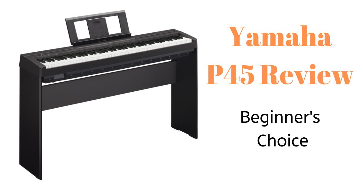 Yamaha P45 Review: Beginner's Choice