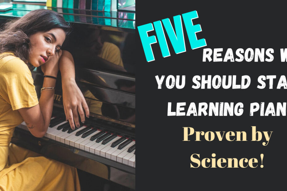 5 Reasons Why You Should Start Learning Piano