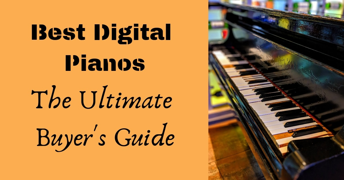 Best digital pianos and the ultimate buyer's guide