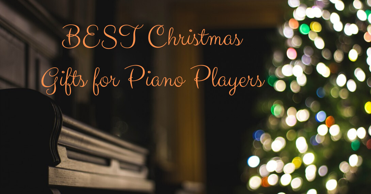 Best Christmas Gifts for Piano Players 2019