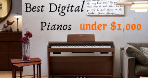 Best digital pianos under $1,000