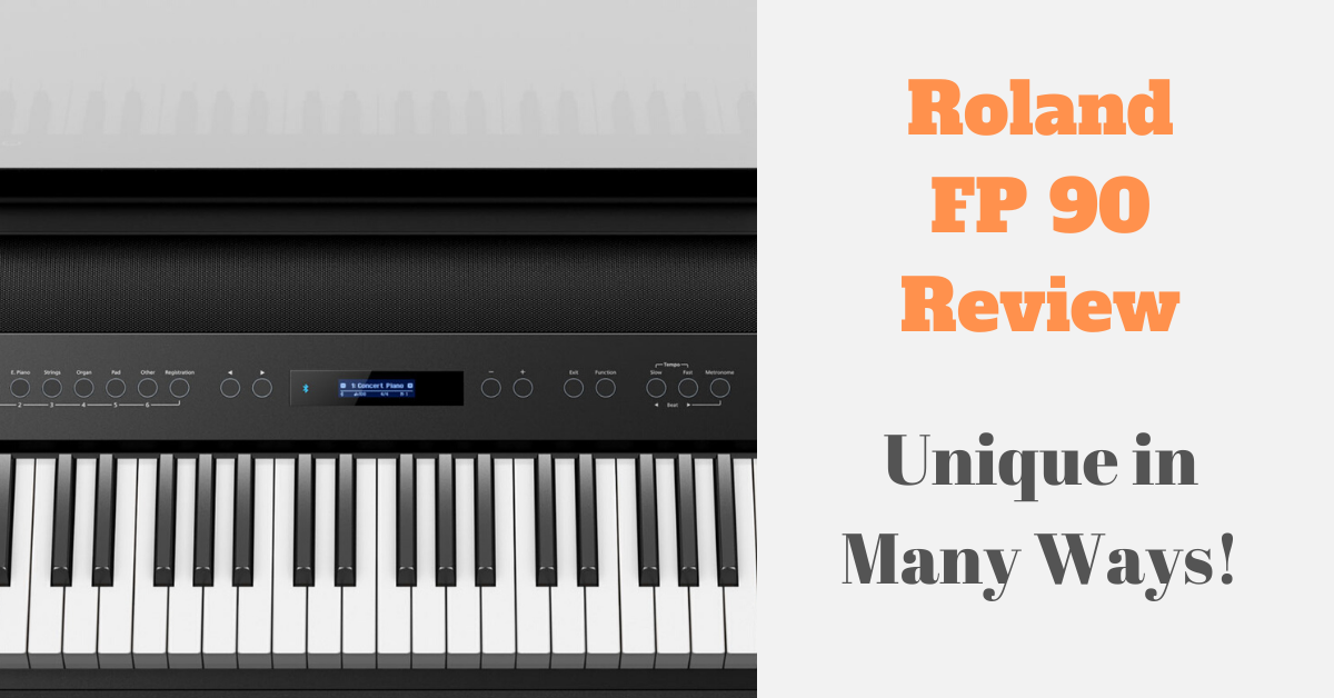 Roland FP-90 Review – Unique in Many Ways!