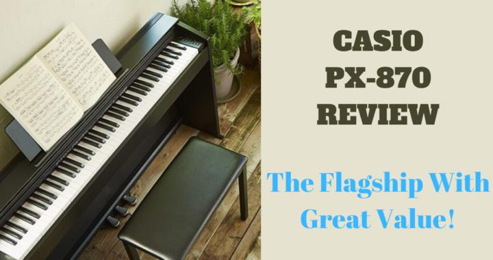 CASIO PX-870 REVIEW: The Flagship With Great Value!
