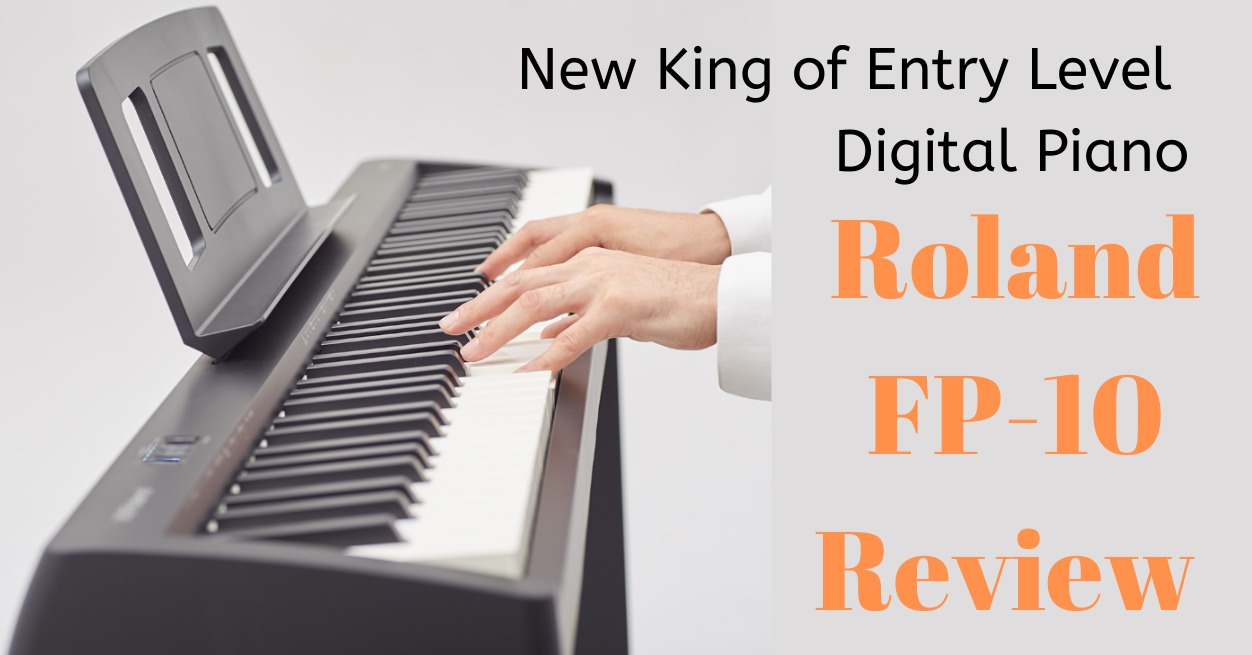 roland fp 10 review new king of entry level digital piano. Black Bedroom Furniture Sets. Home Design Ideas
