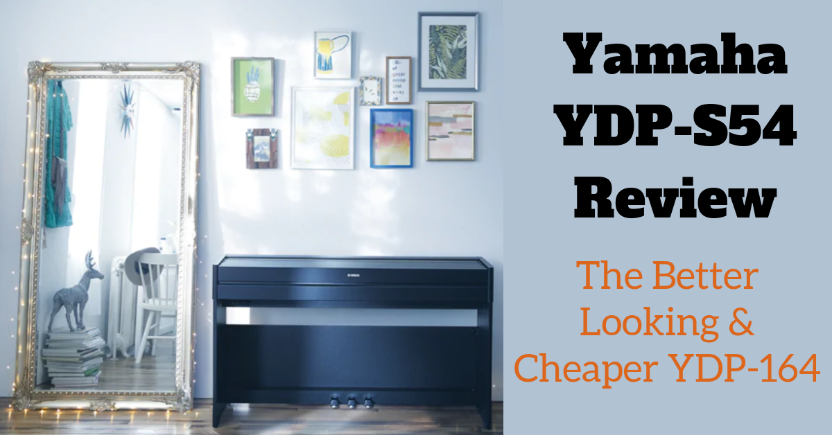 Yamaha YDP-S54 Review - A Better Looking And Cheaper YDP-164