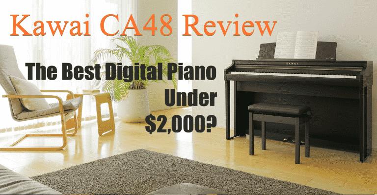 Kawai CA48 Review