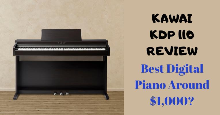 Kawai KDP 110 Review
