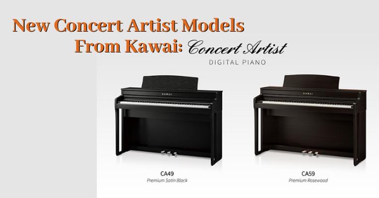 New Kawai CA49 & CA59