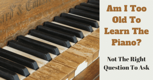 am-i-too-old-to-learn-the-piano