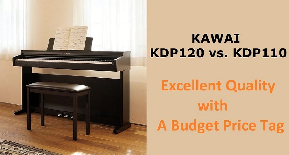 Kawai kdp 120 vs. kdp 110: Excellent Quality with a budget price tag